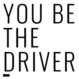 You be the driver